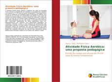 Bookcover of Atividade Física Aeróbica: uma proposta pedagógica