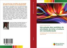 Обложка Um estudo dos sentidos da atividade de Arte e Cultura em socioeducação