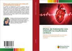 Capa do livro de Efeitos do tratamento com sildenafil na insuficiência cardíaca