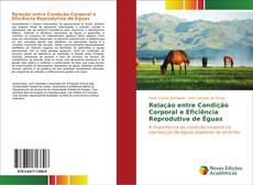 Bookcover of Relação entre Condição Corporal e Eficiência Reprodutiva de Éguas