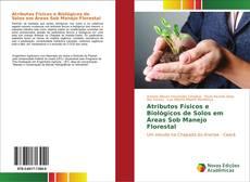 Borítókép a  Atributos Físicos e Biológicos de Solos em Áreas Sob Manejo Florestal - hoz
