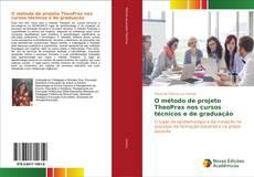 Bookcover of O método de projeto TheoPrax nos cursos técnicos e de graduação