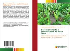 Capa do livro de Desenvolvimento e produtividade de milho verde