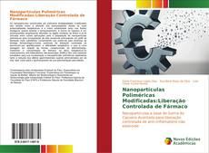 Capa do livro de Nanopartículas Poliméricas Modificadas: Liberação Controlada de Fármaco