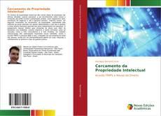 Bookcover of Cercamento da Propriedade Intelectual