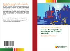 Uso da Termografia na Avaliação do Estresse Térmico kitap kapağı
