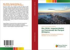 Bookcover of Rio 2016: Iregularidades na Concessão do Parque Olímpico