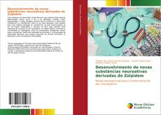 Portada del libro de Desenvolvimento de novas substâncias neuroativas derivadas do Zolpidem