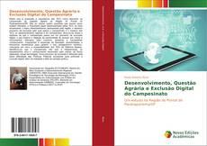 Portada del libro de Desenvolvimento, Questão Agrária e Exclusão Digital do Campesinato