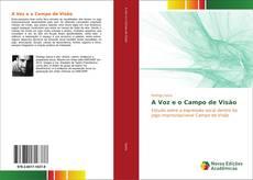 Bookcover of A Voz e o Campo de Visão