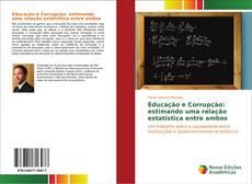 Bookcover of Educação e Corrupção: estimando uma relação estatística entre ambos