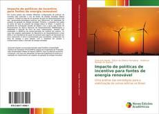 Portada del libro de Impacto de políticas de incentivo para fontes de energia renovável