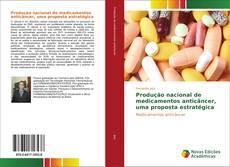 Capa do livro de Produção nacional de medicamentos anticâncer, uma proposta estratégica