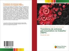 Capa do livro de Transtorno de estresse pós-traumático no trabalho (TEPT)