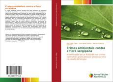 Crimes ambientais contra a flora sergipana kitap kapağı