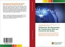 Estimavas de Horizontes de Tempo para DEA em Carteiras de Ações kitap kapağı