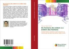 Bookcover of Os homens da ordem e a ordem dos homens
