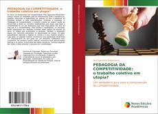 Bookcover of PEDAGOGIA DA COMPETITIVIDADE: o trabalho coletivo em utopia?