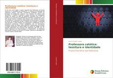 Couverture de Professora católica: tessitura e identidade