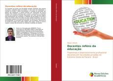 Portada del libro de Docentes reféns da educação