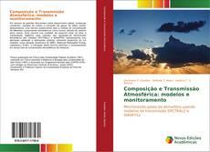 Portada del libro de Composição e Transmissão Atmosférica: modelos e monitoramento