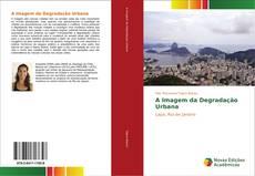 Capa do livro de A Imagem da Degradação Urbana