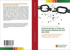 Bookcover of Controvérsias e Cisão na Convenção Batista do Sul dos EUA