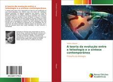 Capa do livro de A teoria da evolução entre a teleologia e a síntese contemporânea