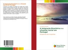 Capa do livro de A Imigração Brasileira e a situação social em Portugal