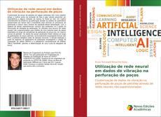 Bookcover of Utilização de rede neural em dados de vibração na perfuração de poços