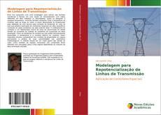 Modelagem para Repotencialização de Linhas de Transmissão的封面