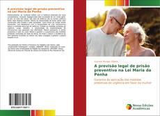 Capa do livro de A previsão legal de prisão preventiva na Lei Maria da Penha