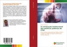 Bookcover of A construção institucional das políticas públicas de CT&I