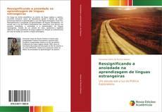 Capa do livro de Ressignificando a ansiedade na aprendizagem de línguas estrangeiras