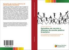 Portada del libro de Episódios de recreio e dilemas da escola pública brasileira
