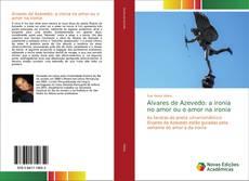 Bookcover of Álvares de Azevedo: a ironia no amor ou o amor na ironia