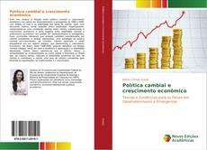 Capa do livro de Política cambial e crescimento econômico