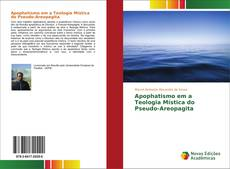 Copertina di Apophatismo em a Teologia Mística do Pseudo-Areopagita