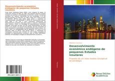 Borítókép a  Desenvolvimento económico endógeno de pequenos Estados insulares - hoz