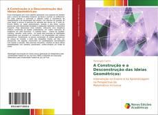 A Construção e a Desconstrução das Ideias Geométricas: kitap kapağı