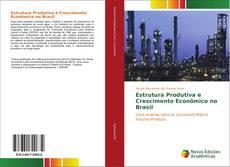 Bookcover of Estrutura Produtiva e Crescimento Econômico no Brasil