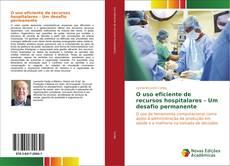 O uso eficiente de recursos hospitalares - Um desafio permanente的封面