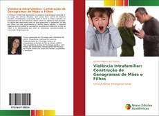 Capa do livro de Violência Intrafamiliar: Construção de Genogramas de Mães e Filhos