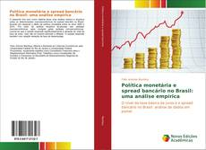 Capa do livro de Política monetária e spread bancário no Brasil: uma análise empírica