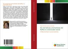 Bookcover of As narrativas animalistas de Kafka e a exclusão social