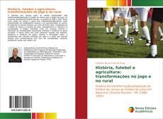 Capa do livro de História, futebol e agricultura: transformações no jogo e no rural
