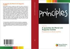 Bookcover of A questão da Moral em Augusto Comte