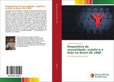 Обложка Dispositivo de sexualidade, sujeito e a Aids no Brasil de 1980