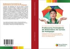 Обложка Professores Formadores de Matemática de Cursos de Pedagogia