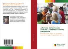 A leitura na formação cultural: a literatura como mediadora kitap kapağı